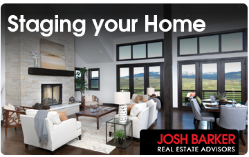 Staging Your Home - Josh Barker Real Estate Advisors