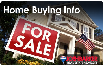 Home Buying Information - Josh Barker Real Estate Advisors