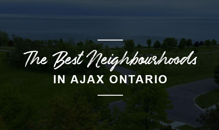 The best neighbourhoods in Ajax, Ontario