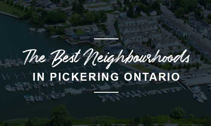 The best neighborhoods in Pickering