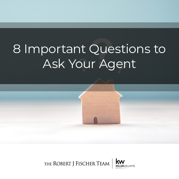 8 Important Questions to Ask Your Agent