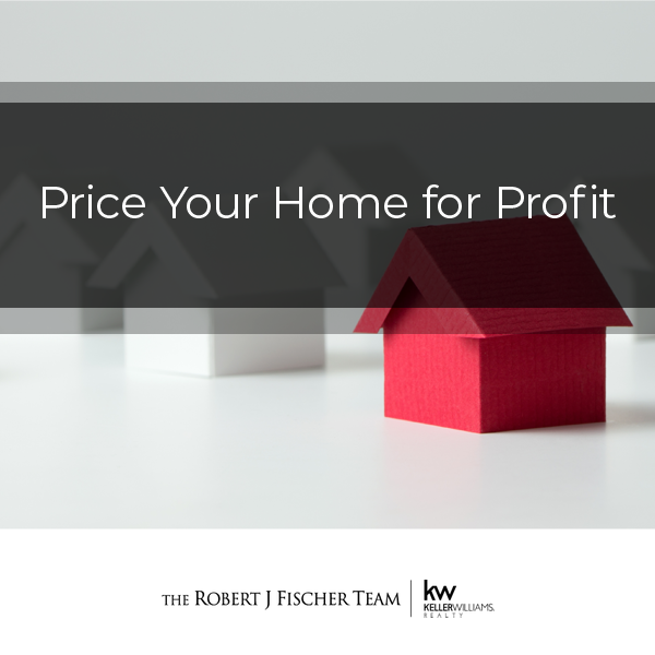 Price Your Home for Profit