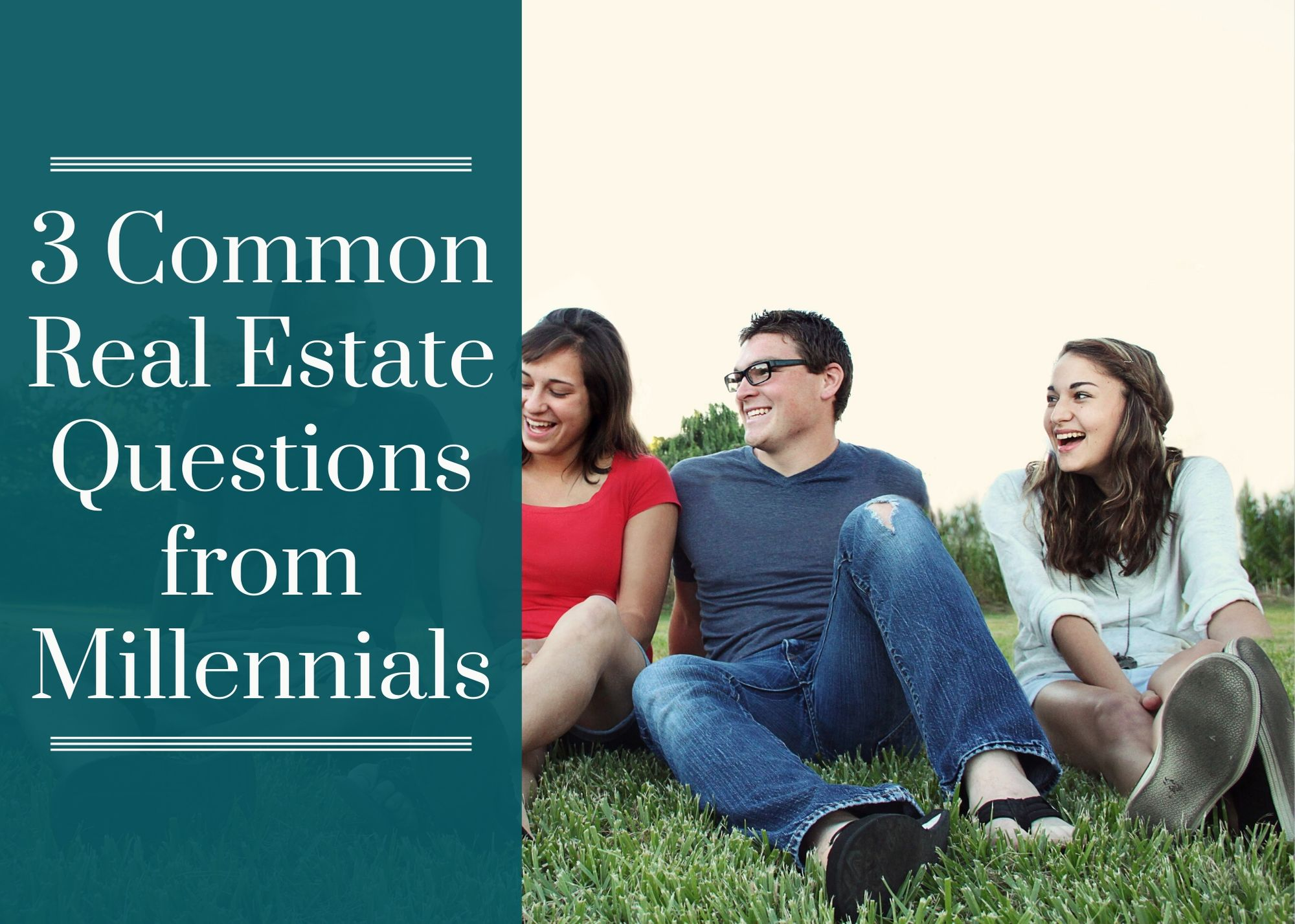 3 Common Real Estate Questions from Millennials