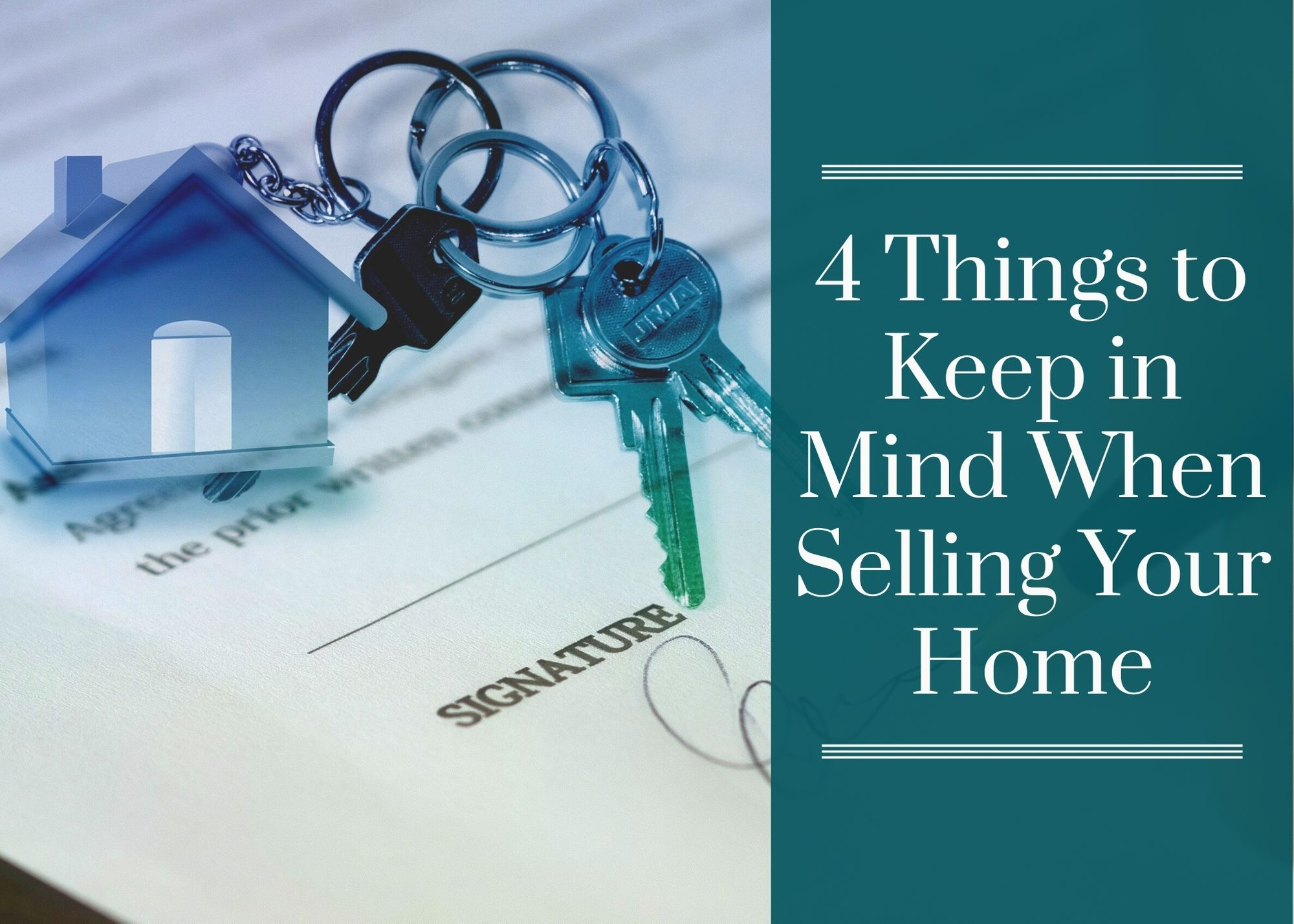 4 Things to Keep in Mind When Selling Your Home
