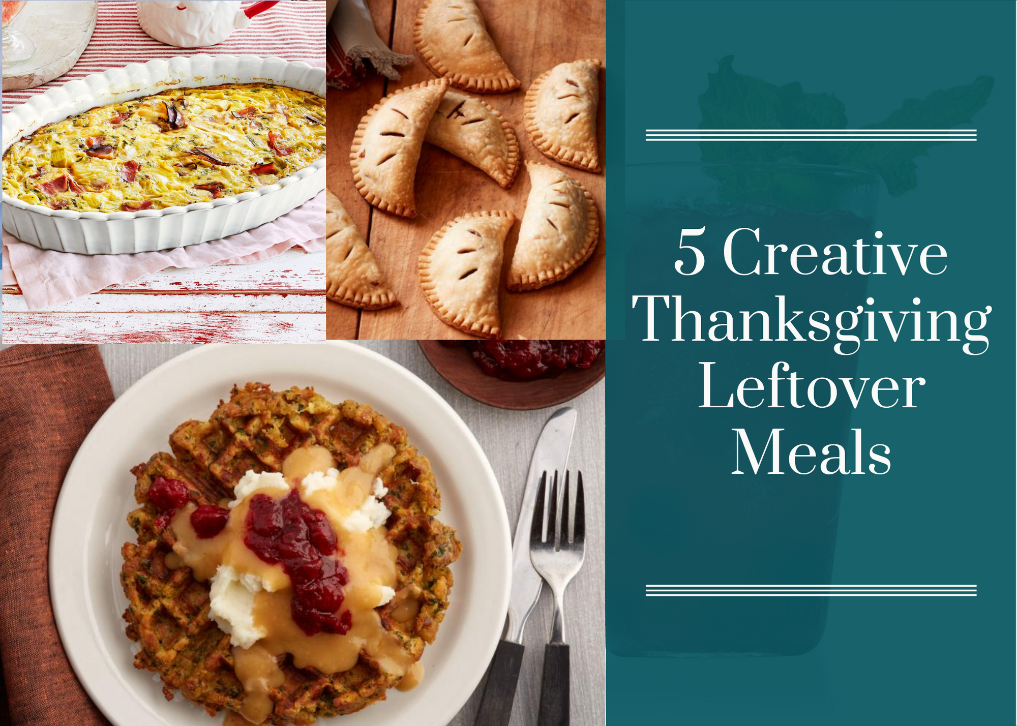 5 Creative Thanksgiving Leftover Meals