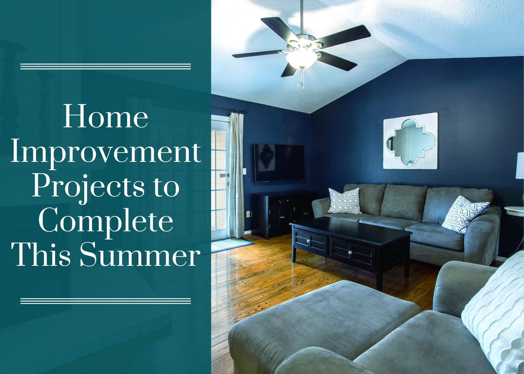 Home Improvement Projects to Complete This Summer