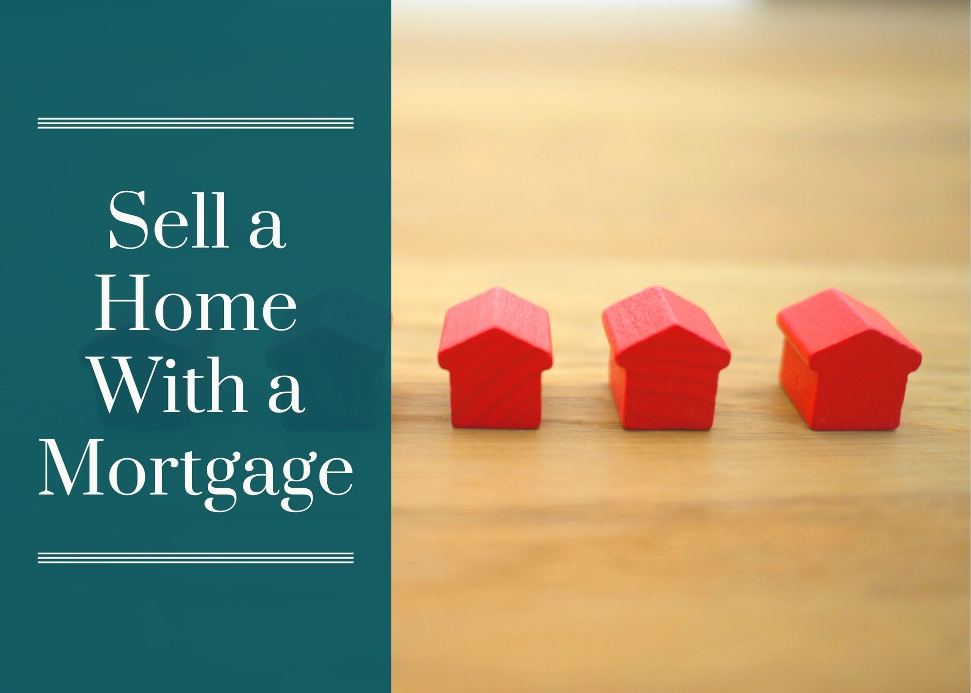 Sell a Home With a Mortgage