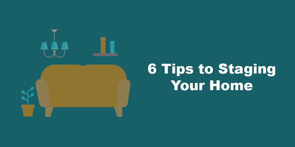 View these 6 tips to stage your home for a sale