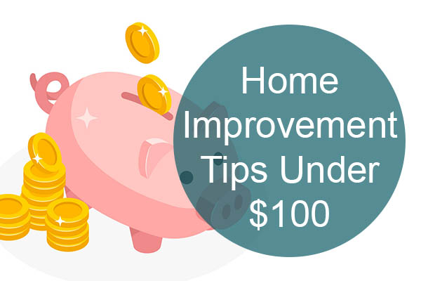 Home improvement tips for under $100