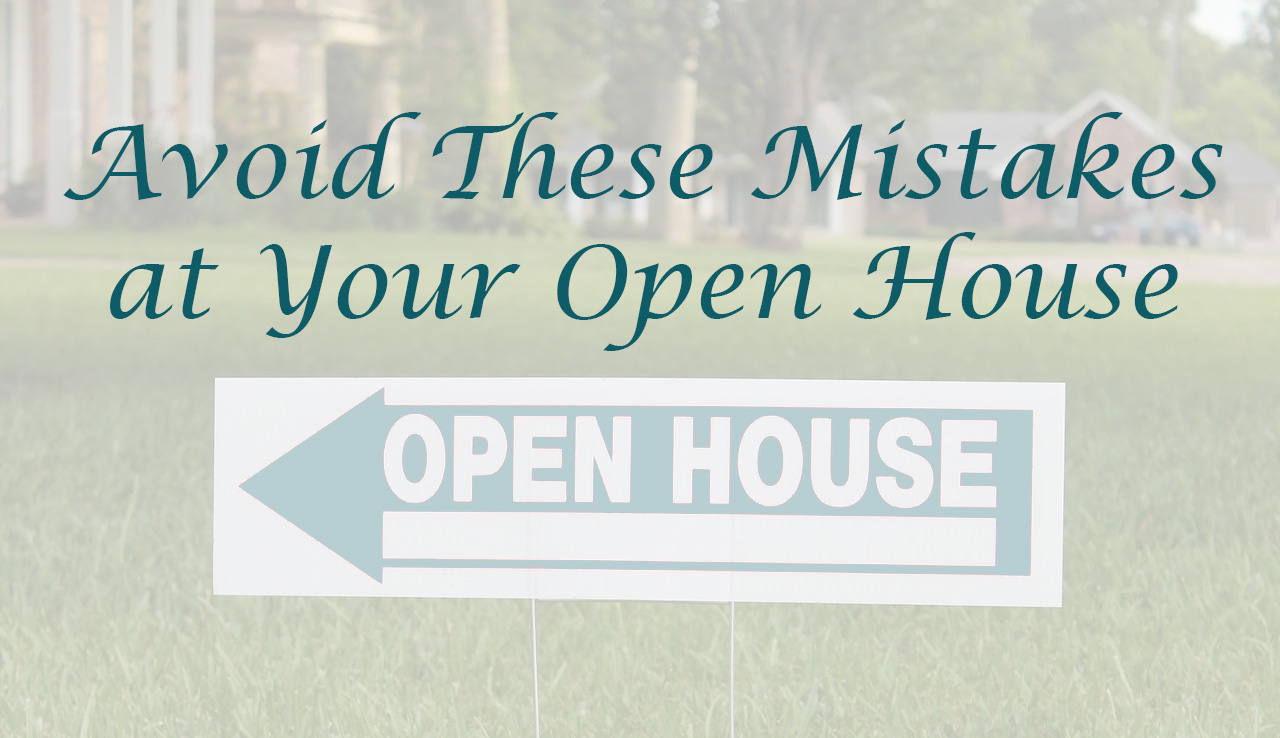 avoid these mistakes during your open house