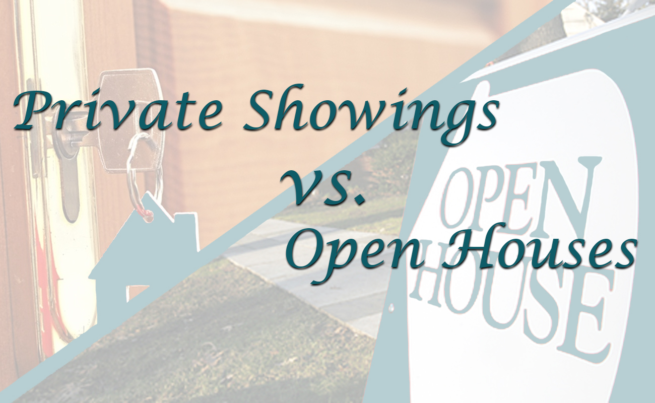 Open House vs. Private Showings - Which is the best option for you?