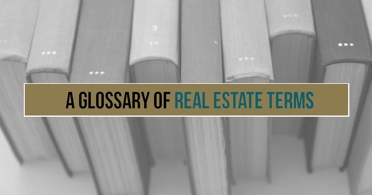 The 8 Most Common Real Estate Terms - Glossary