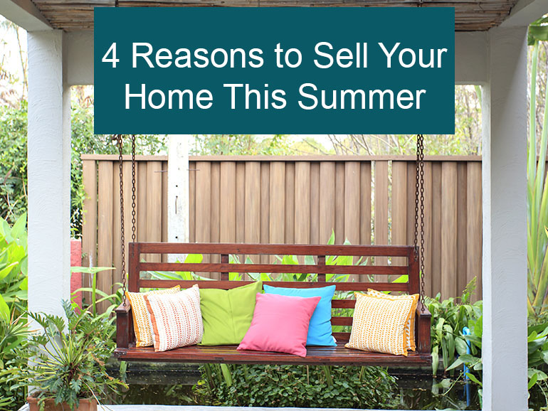 Four Reasons to list your home this summer