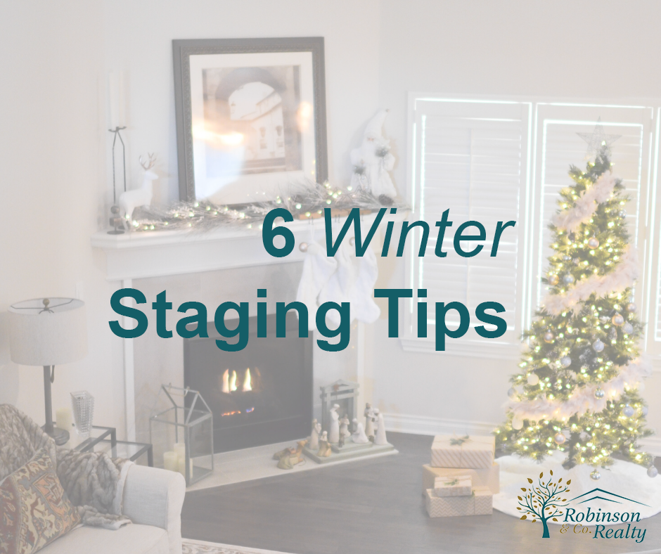 6 tips for staging your home in the winter