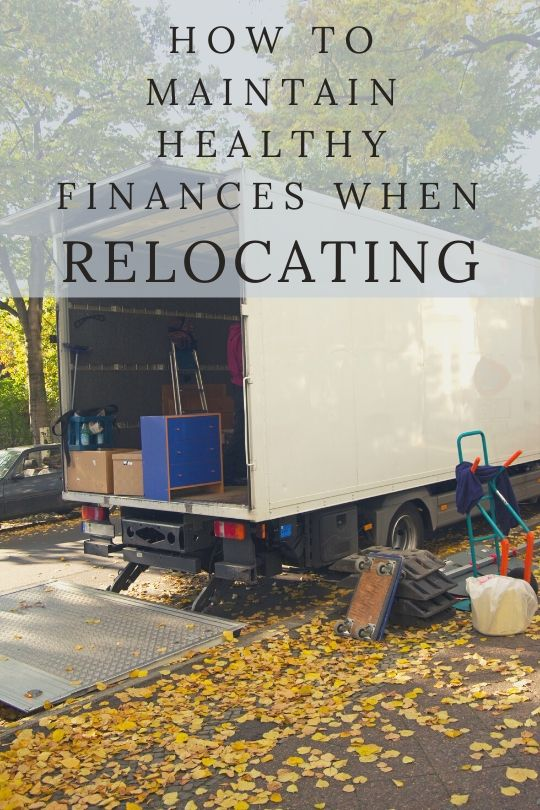 How to Maintain Healthy Finances When Relocating