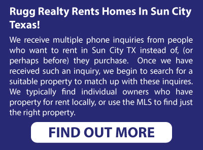 Rent a Home in Sun City TX, Sun City TX Realtor, Realtor Sun City TX