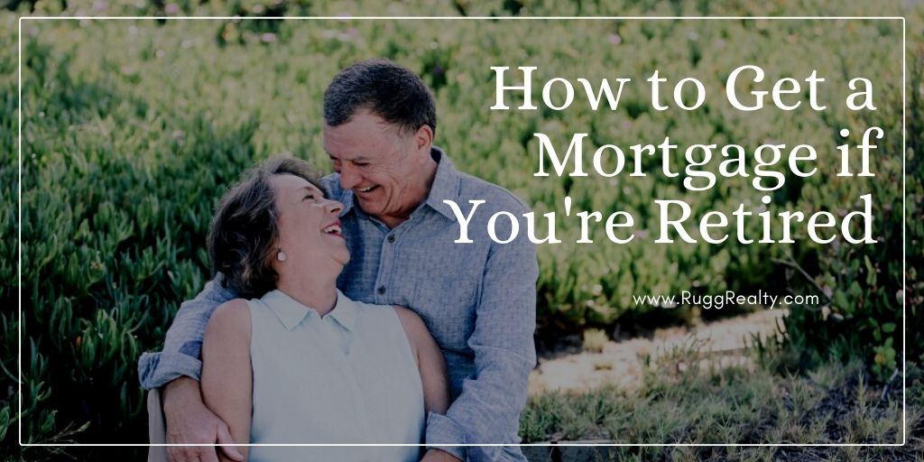 How to Get a Mortgage if You're Retired