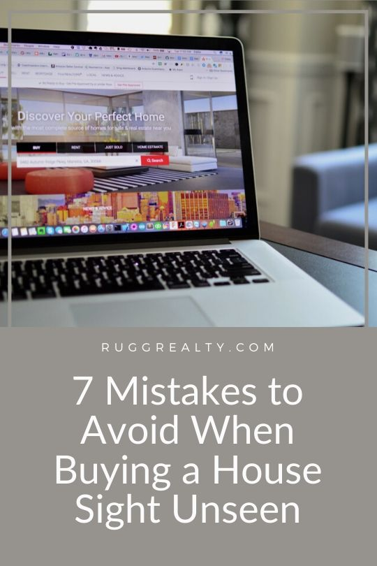 7 Mistakes to Avoid When Buying a House Sight Unseen