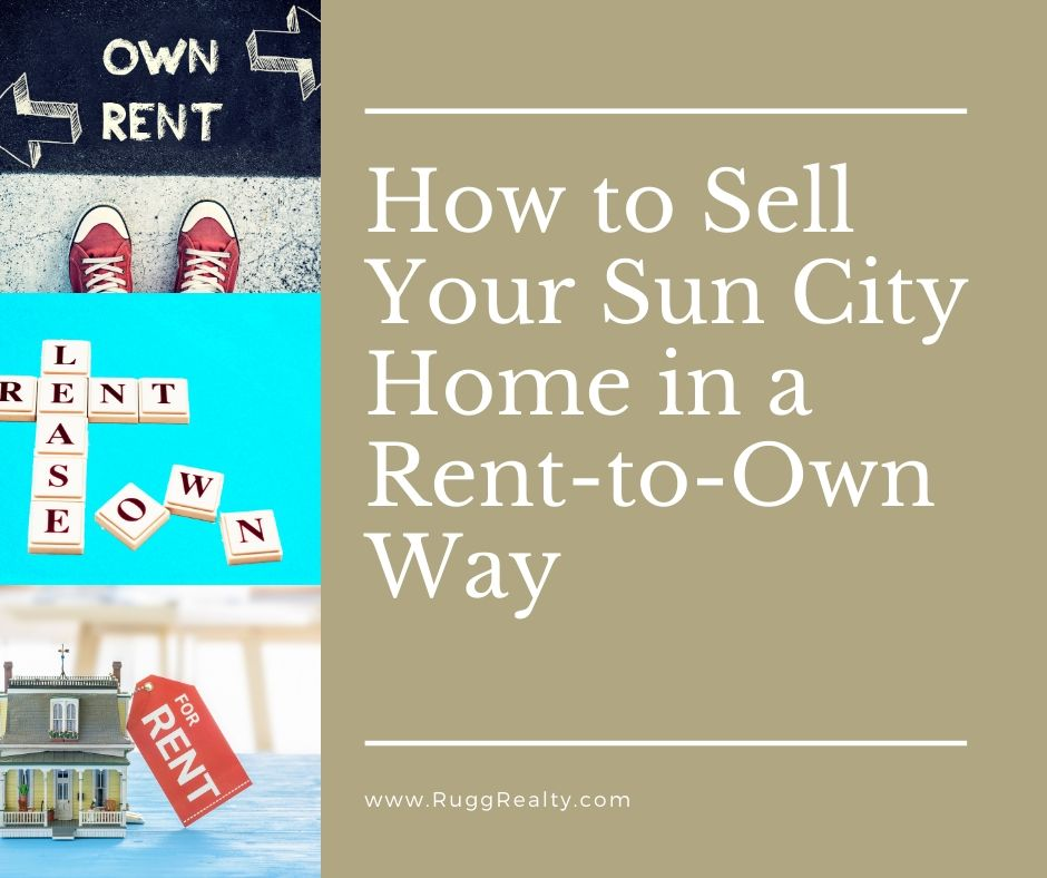 How to Sell Your Sun City Home in a Rent-to-Own Way