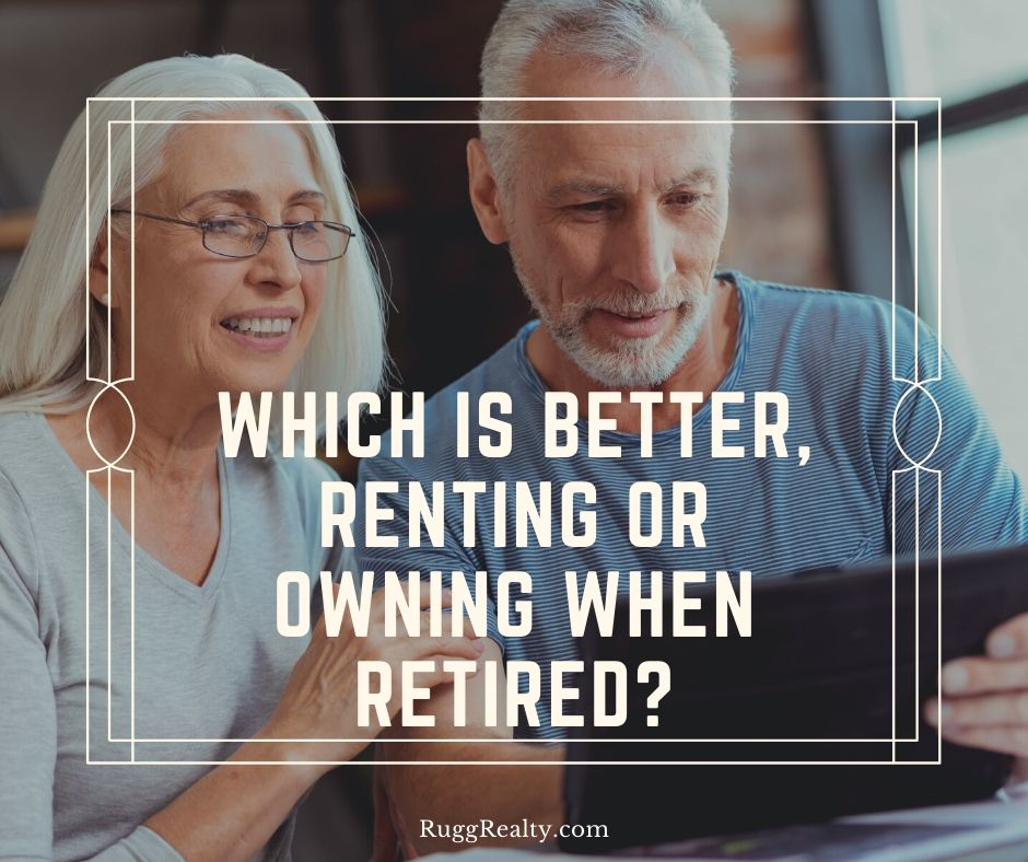 Which is Better, Renting or Owning When Retired?