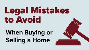 Legal mistakes to avoid when buying or selling a home