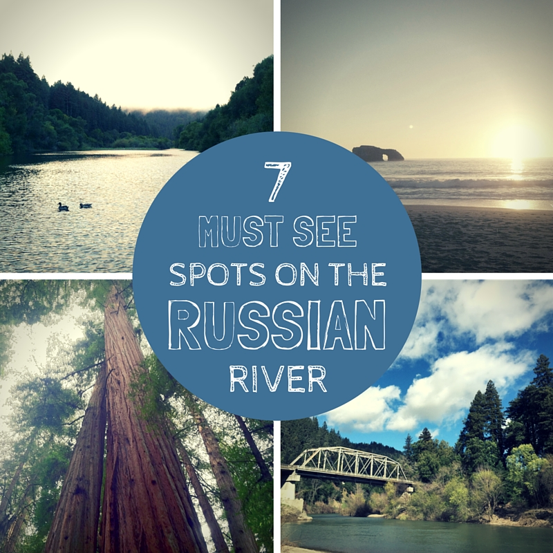 7 must see spots on the Russian River