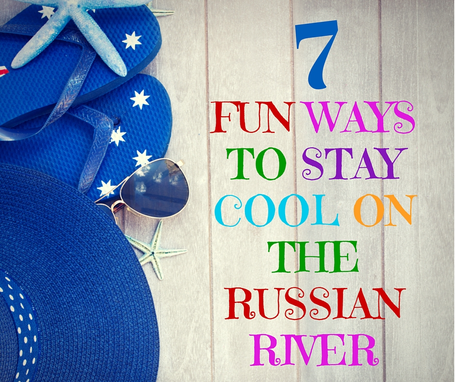 7 Fun Ways To Stay Cool On The Russian River