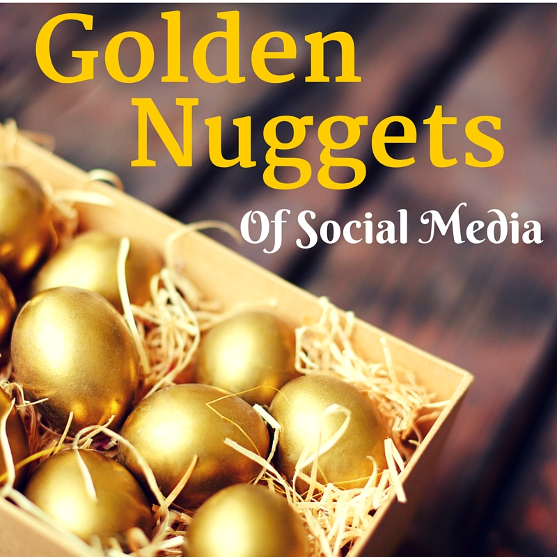 The Golden Nuggets Of Social Media