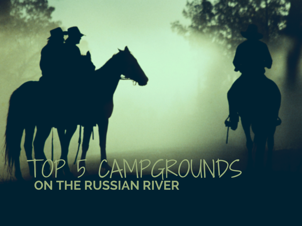 Top 5 Campgrounds on the Russian River