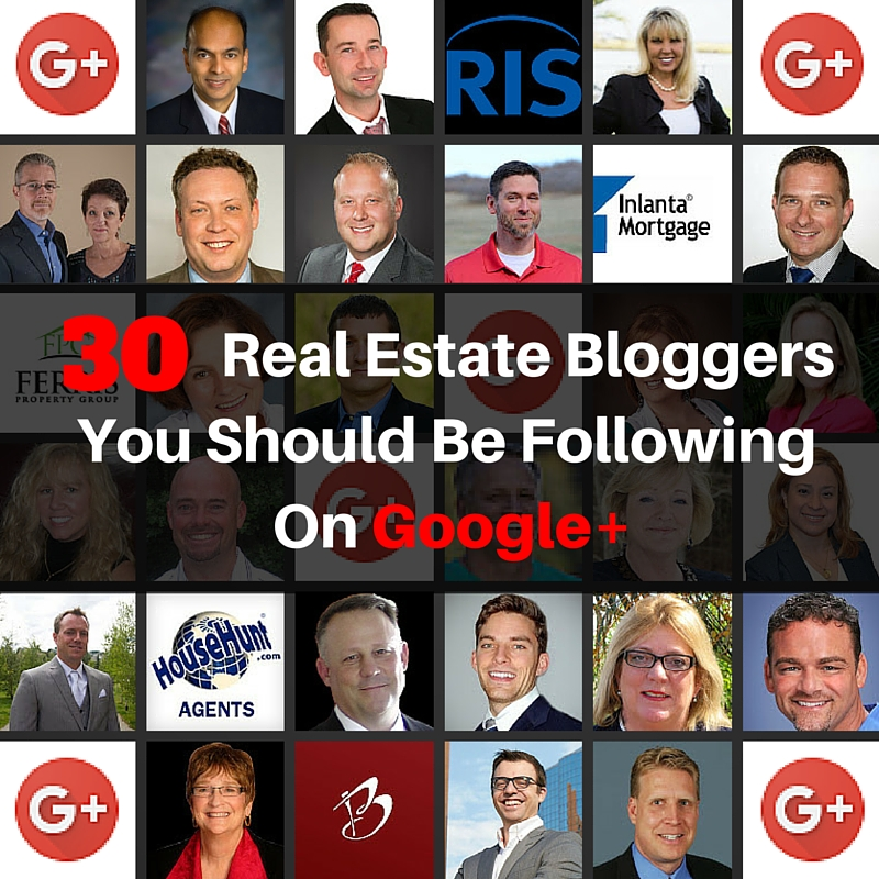 Top 30 Real Estate Bloggers You Should Be Following On Google+