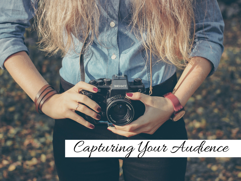 Capturing Your Audience
