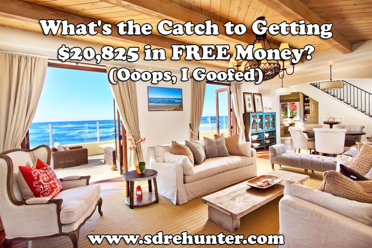 What's the Catch to Getting $20,825 in FREE Money? (Ooops, I Goofed)