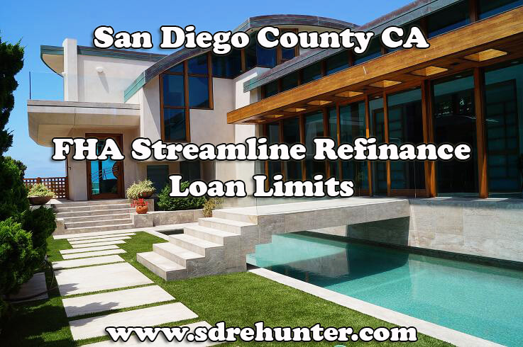 San Diego FHA Streamline Refinance Mortgage Loan Limits (2017 Update)