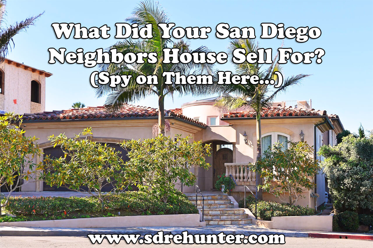 what did your san diego ca neighbors house sell for spy on them here 2018 update. Black Bedroom Furniture Sets. Home Design Ideas