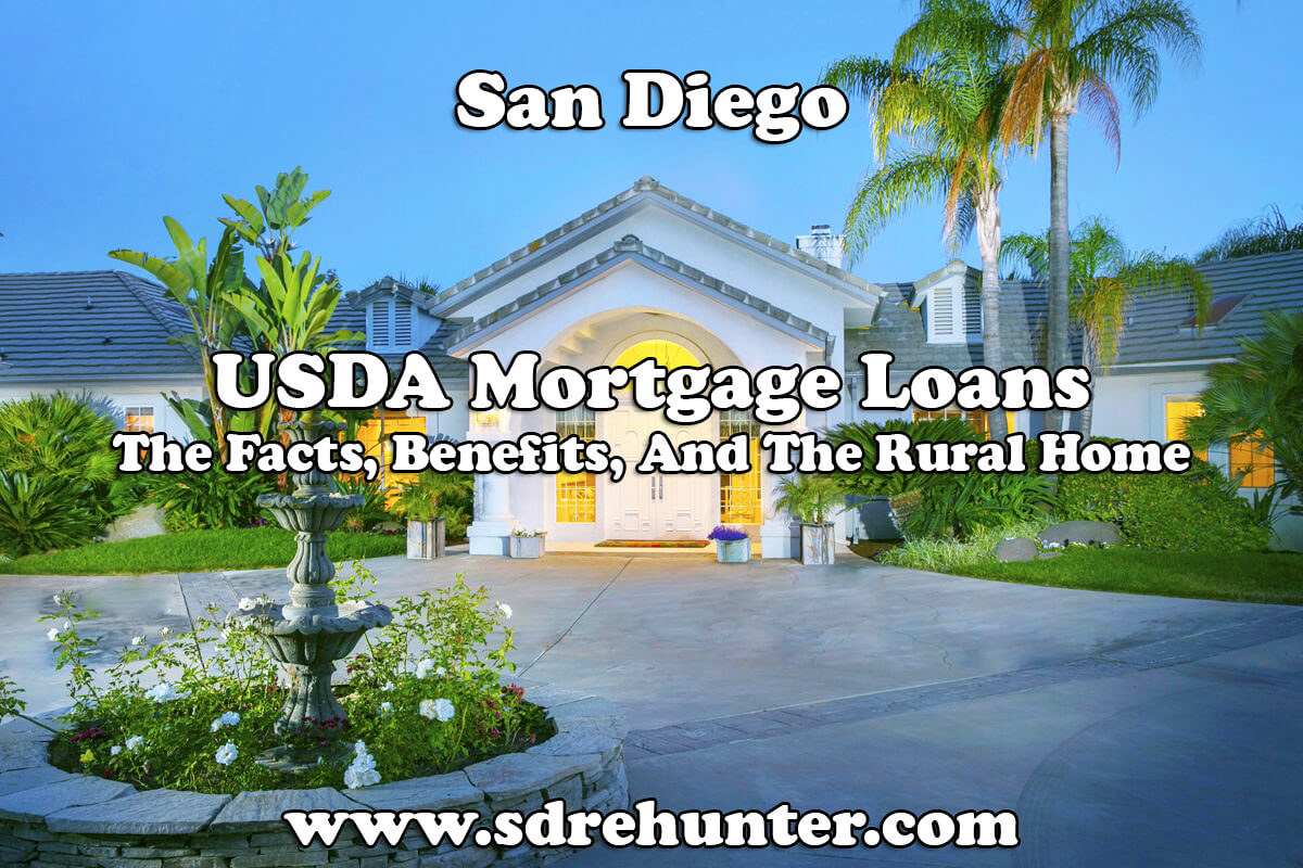 San Diego USDA Mortgage Loans: The Facts, Benefits, And The Rural Home (2017 Update)