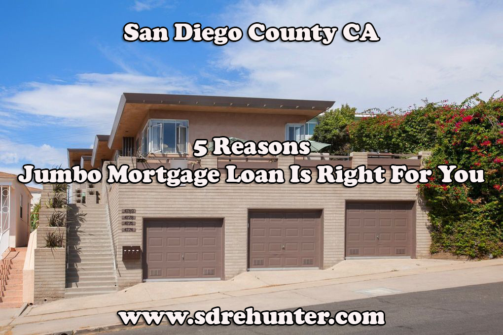 5 Reasons A San Diego County CA Jumbo Mortgage Loan Is Right For You