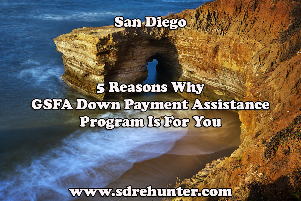 5 Reasons Why The San Diego GSFA Down Payment Assistance Program Is For You