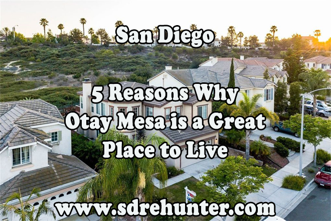 5 Reason Otay Mesa San Diego is a Great Place to Live