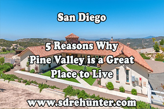 5 Reasons Pine Valley San Diego is a Great Place to Live