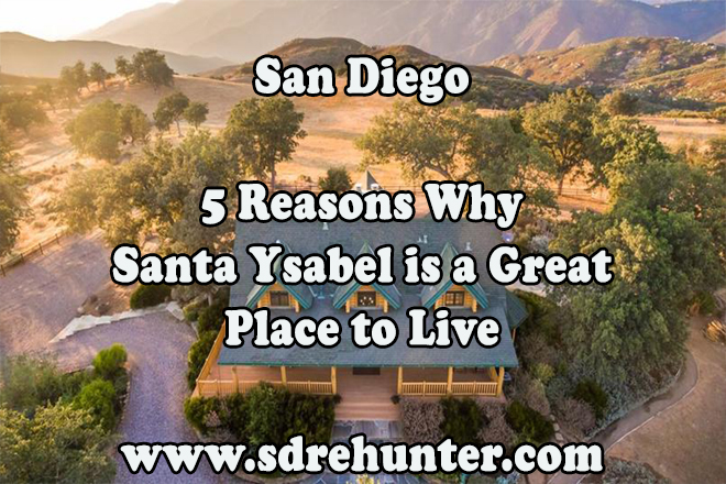 5 Reasons Santa Ysabel San Diego is a Great Place to Live