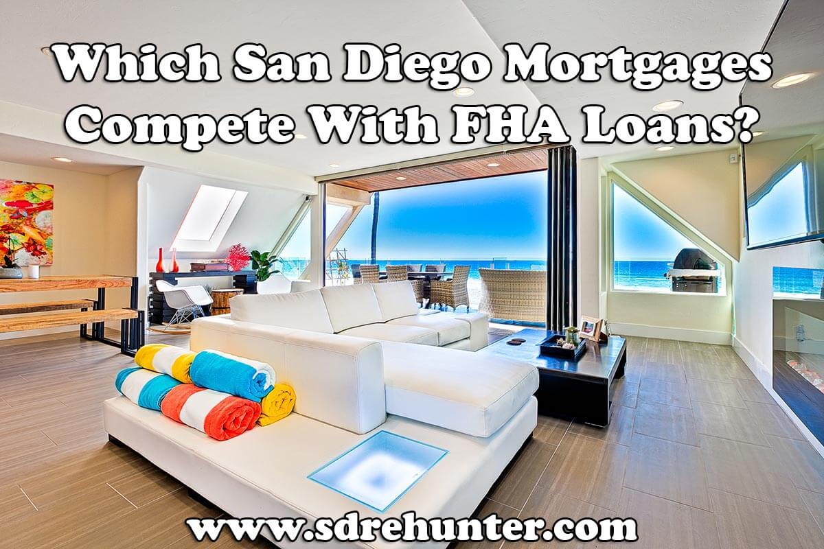 Which San Diego Conforming Loans Compete With FHA? (2017 Update)