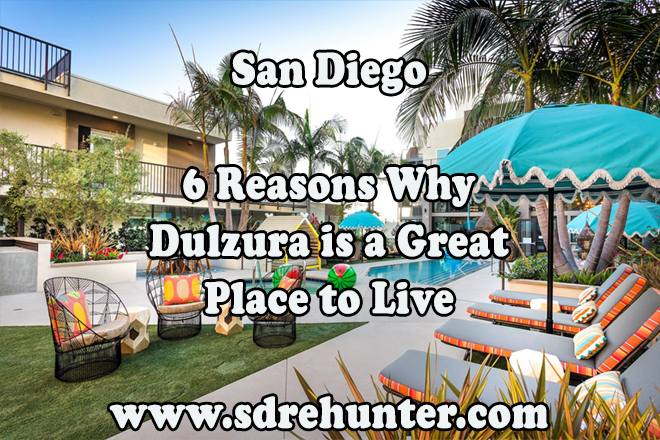 6 Reasons Why Dulzura San Diego is a Great Place to Live 2020 | 2021
