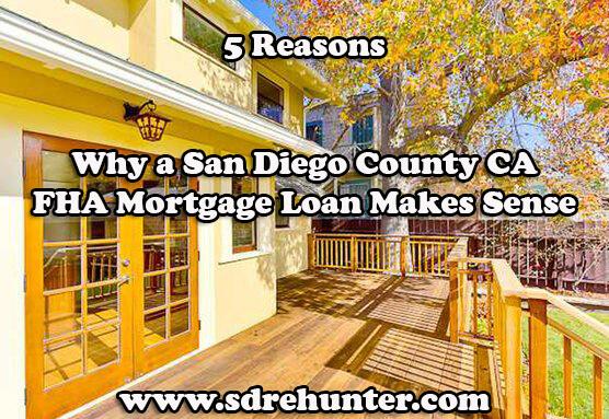 5 Reasons Why a San Diego FHA Mortgage Loan Makes Sense (2017 Update)