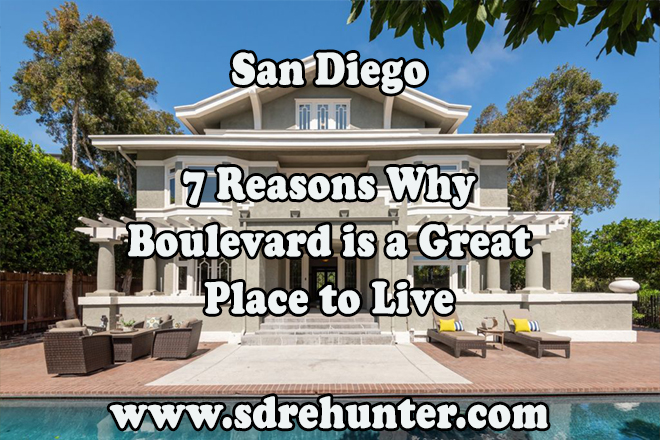 7 Reasons Why Boulevard San Diego is a Great Place to Live