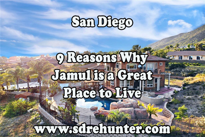 9 Reasons Why Jamul San Diego is a Great Place to Live