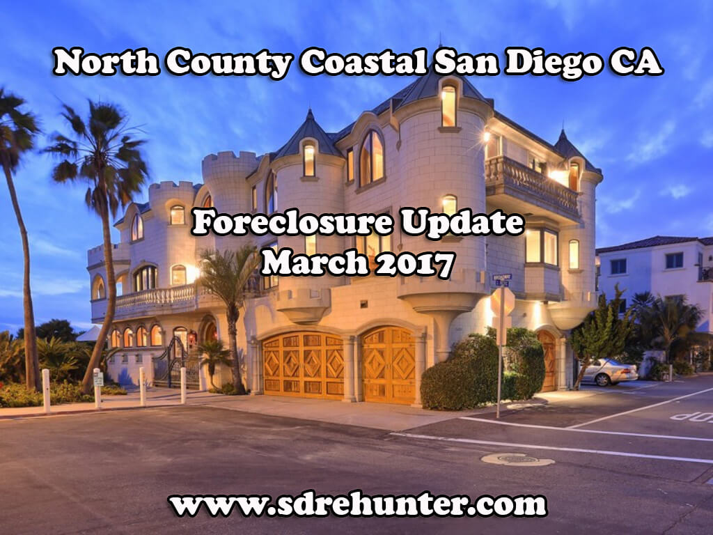 north county coastal san diego ca foreclosure update march 2017