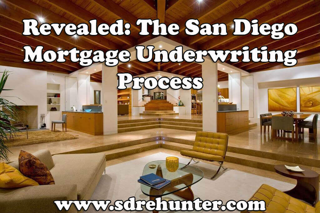 Revealed The San Diego Mortgage Underwriting Process