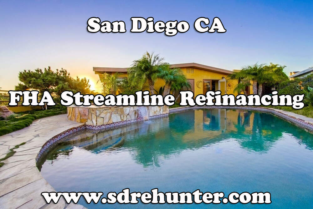 San Diego FHA Streamline Refinance Mortgage Loan (2017 Update)