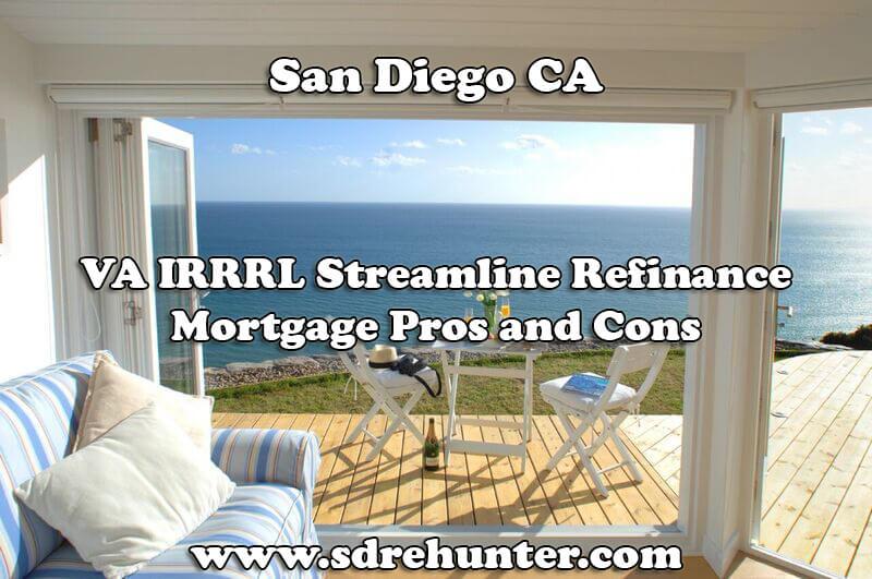 San Diego CA VA IRRRL Streamline Refinance Mortgage Pros and Cons