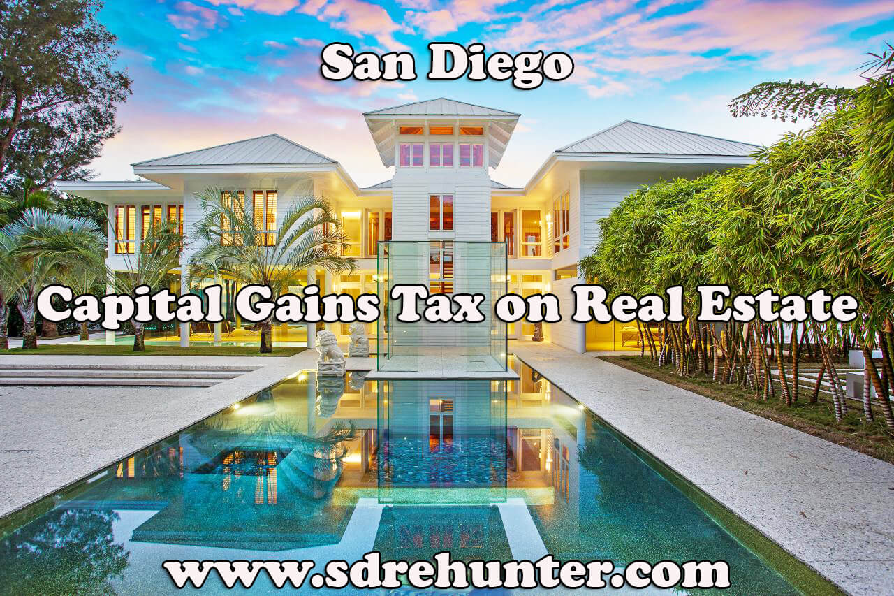 San Diego Capital Gains Tax on Real Estate (2018 Update)